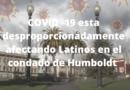 Disparidad de salud: COVID desproporcionadamente afecta comunidad latinx de Humboldt