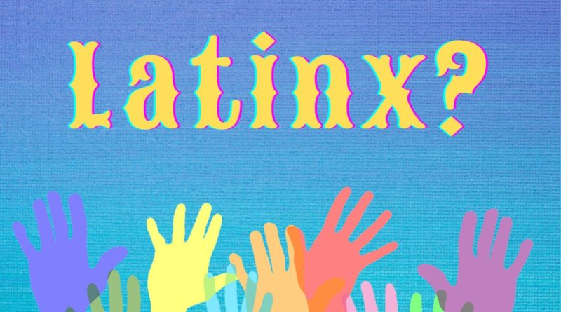 The term 'Latinx' is at the crossroads of inclusion and diversity